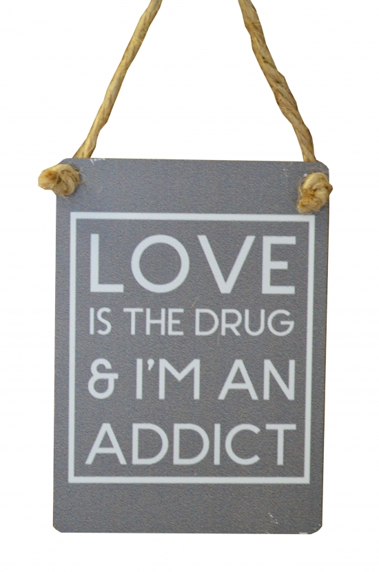 Love Addict Mini Sign