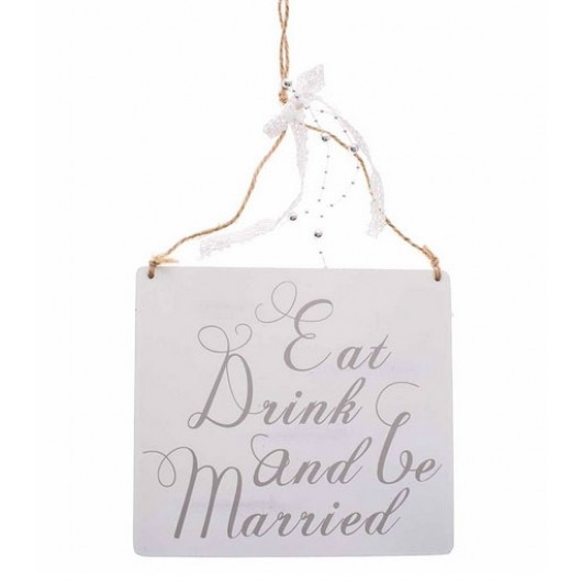 Eat, Drink & Be Married Wooden Sign