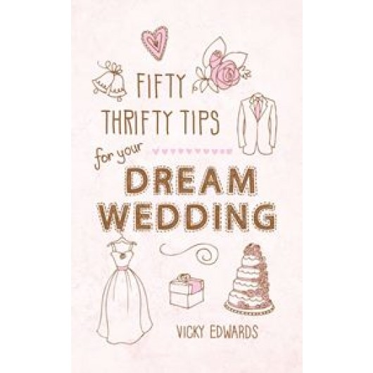 Fifty Thrifty Tips For Your Dream Wedding