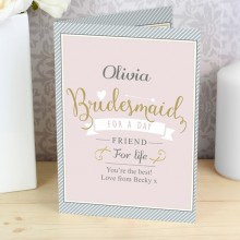 'Bridesmaid For A Day, Friend For Life' Personalised Card